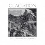 GLACIATION SUR LES FALAISES DE MARBRE CD