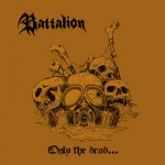 Battalion - Only The Dead Have Seen The End Of War