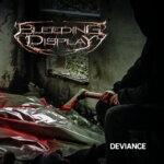 Bleeding Display - Deviance