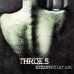 Throes - disassociation