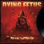 Dying Fetus - Reign Supreme art