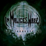 In Malices Wake - The Thrashening