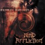 mind affliction - pathetic humanity