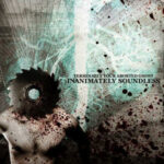 Terminally Your Aborted Ghost - 2006 - Inanimately Soundless